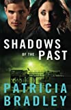 img - for Shadows of the Past: A Novel (Logan Point) (Volume 1) by Bradley, Patricia (February 4, 2014) Paperback book / textbook / text book