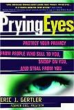 Prying Eyes, Eric J. Gertler, 0375720936