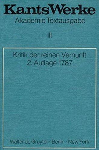 Werke.: Akademie-Textausgabe, Bd.3, Kritik der reinen Vernunft (2. Aufl. 1787) (Kants Werke, Band 3) Gebundenes Buch – 1. November 1970 Immanuel Kant De Gruyter 311001436X 19. Jh.