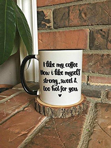 Anthropologie Flats (I like my coffee like I like myself, strong, sweet & too hot for you Mug, gift for her, best friend gift, sarcastic mug, funny coffee mug, 11oz)