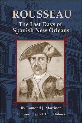 Rousseau: The Last Days of Spanish New Orleans