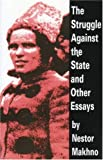 img - for The Struggle Against the State and Other Essays by Nestor Makhno (2001-07-01) book / textbook / text book