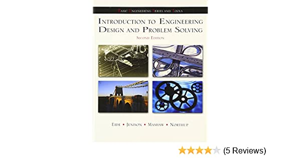 Introduction to engineering design and problem solving arvid eide introduction to engineering design and problem solving arvid eide roland jenison larry northup lane mashaw 9780072402216 amazon books fandeluxe Gallery