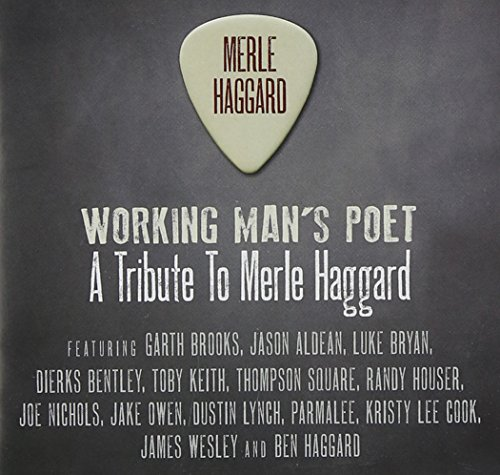 Working Man's Poet: A Tribute to Merle Haggard by Broken Bow