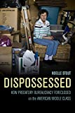 Best Book On Finances - Dispossessed: How Predatory Bureaucracy Foreclosed on the American Review