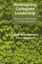 Redesigning Collegiate Leadership: Teams and Teamwork in Higher Education