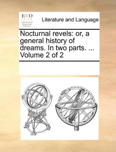 Nocturnal revels: or, a general history of dreams. In two parts. ...  Volume 2 of 2