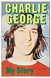 Charlie George - My Story