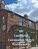 Unofficial Coronation Street Word search: 60 mixed large print soap fan puzzle book based the much loved television program