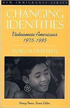 Changing Identities: Vietnamese Americans 1975 - 1995 by James M. Freeman (1996-04-25)