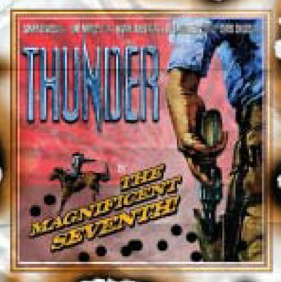 2a5d5926e6 THUNDER / THE MAGNIFICENT SEVENTH