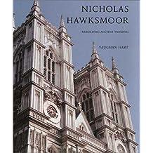 Nicholas Hawksmoor: Rebuilding Ancient Wonders
