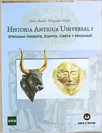 HISTORIA ANTIGUA UNIVERSAL I: Amazon.es: Vazquez Hoys, Ana