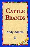 Cattle Brands, Andy Adams, 1421818167