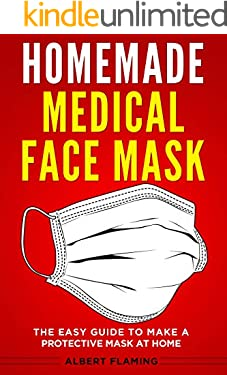 Homemade Face Mask: The Easy Guide to Make a Protective Mask at Home