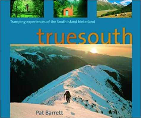 True South: Tramping Experiences of the South Island