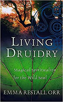 Book Living Druidry: Magical spirituality for the wild soul