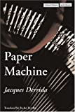Paper Machine, Jacques Derrida, 0804746192