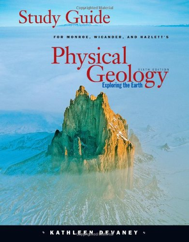 Study Guide for Monroe/Wicander/Hazlett's Physical Geology: Exploring the Earth, 6th