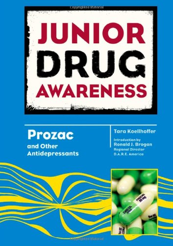 Prozac and Other Antidepressants (Junior Drug Awareness)