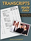 Transcripts Made Easy: The Homeschoolers Guide to High School Paperwork