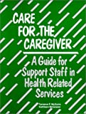 Care for the Caregiver, Terrance P. McGuire and Kathleen McGowan, 1556124007