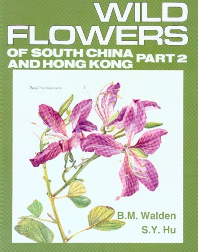 Wild Flowers of South China and Hong Kong, Part 2