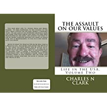 The Assault on our Values: Volume Two: Life in the USA