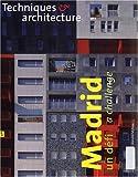 Techniques & Architecture, N° 478 Juin-Juillet : Madrid : Un défi : A challenge