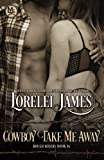 Cowboy Take Me Away (Rough Riders) (Volume 16) by  Lorelei James in stock, buy online here