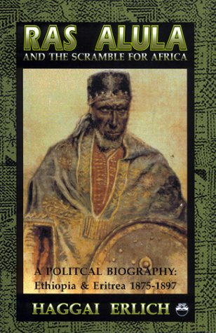 Ras Alula and the Scramble for Africa: A Political Biography : Ethiopia & Eritrea 1875-1897 by Brand: Red Sea Pr