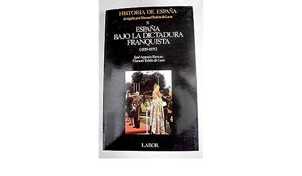 España Bajo La Dictadura Franquista 1939 1975: Amazon.es: Biescas Ferrer, José Antonio: Libros