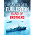Band of Brothers: The Explosive WW2 Naval Thriller