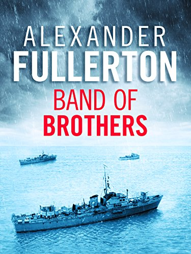Band of Brothers: The Explosive WW2 Naval Thriller cover