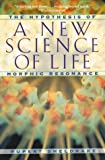 A-New-Science-of-Life-The-Hypothesis-of-Morphic-Resonance