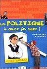 La politique, à quoi ça sert ? par Michaux