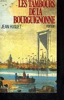 Les Tambours de la Bourguignonne, Huguet, Jean