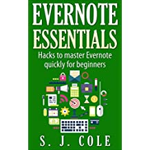 Evernote Essentials: Hacks to master Evernote for beginners: How to use Evernote for complete beginners - WITH PICS