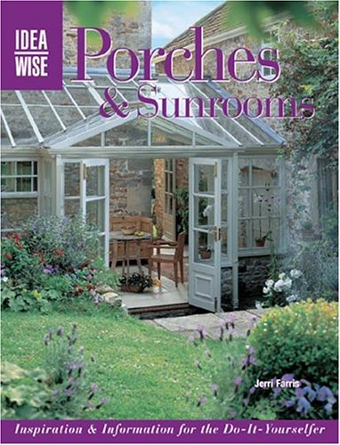 Cheap  Porches & Sunrooms: Inspiration & Information For The Do-It-Yourselfer (Idea Wise)