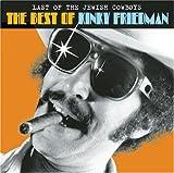 Last Of The Jewish Cowboys: The Best Of Kinky Friedman