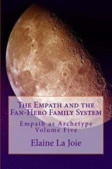 Empath Fan Hero Family System Archetype ebook