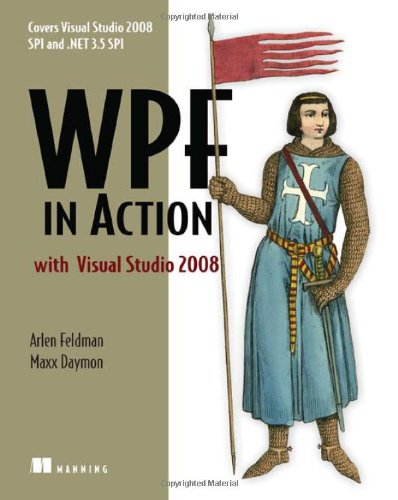 WPF in Action with Visual Studio 2008: Covers Visual Studio 2008, SP1 and .NET 3.5 - Box Vista White