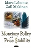 Monetary Policy and Price Stability, Labonte, Marc and Makinen, Gail E., 1594548900