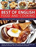 Best of English Food & Cooking: A collection of 80 of the best of Englands traditional recipes and regional specialties