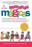 Las Semanas Magicas: Como estimular el desarrollo mental de su bebe y como ayudarlo a cambiar sus 8 precedibles fases de llanto e irritacion en saltos magicos hacia adelante (Spanish Edition)