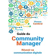 Guide du Community Manager : Réussir sa communication digitale (French Edition)