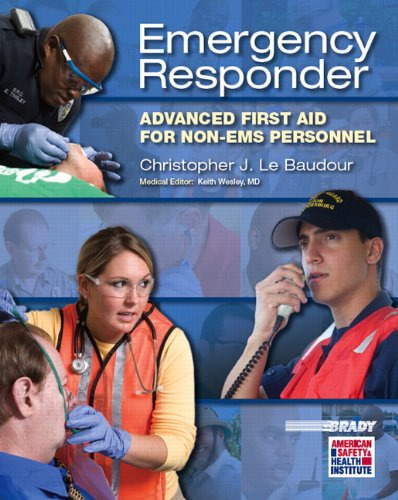 Emergency Responder: Advanced First Aid for Non-EMS Personnel (EMR) Advanced First Aid