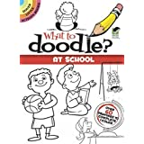 What to Doodle? At School (Dover Little Activity Books)