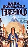 Threshold, Sara Douglass, 0765342774