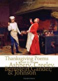 Thanksgiving Poems : A Feast to Honor Bernstein, Gander, Johnson, Creeley and Ashbery, Gatza, Geoffrey, 1934289434
